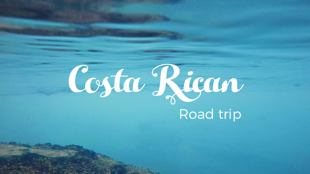 my costa rican road trip