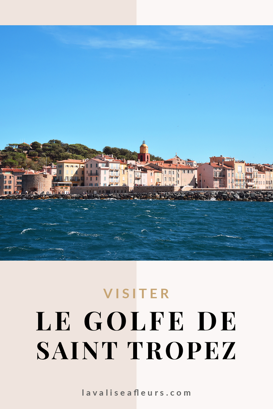 Visiter le Golfe de Saint Tropez