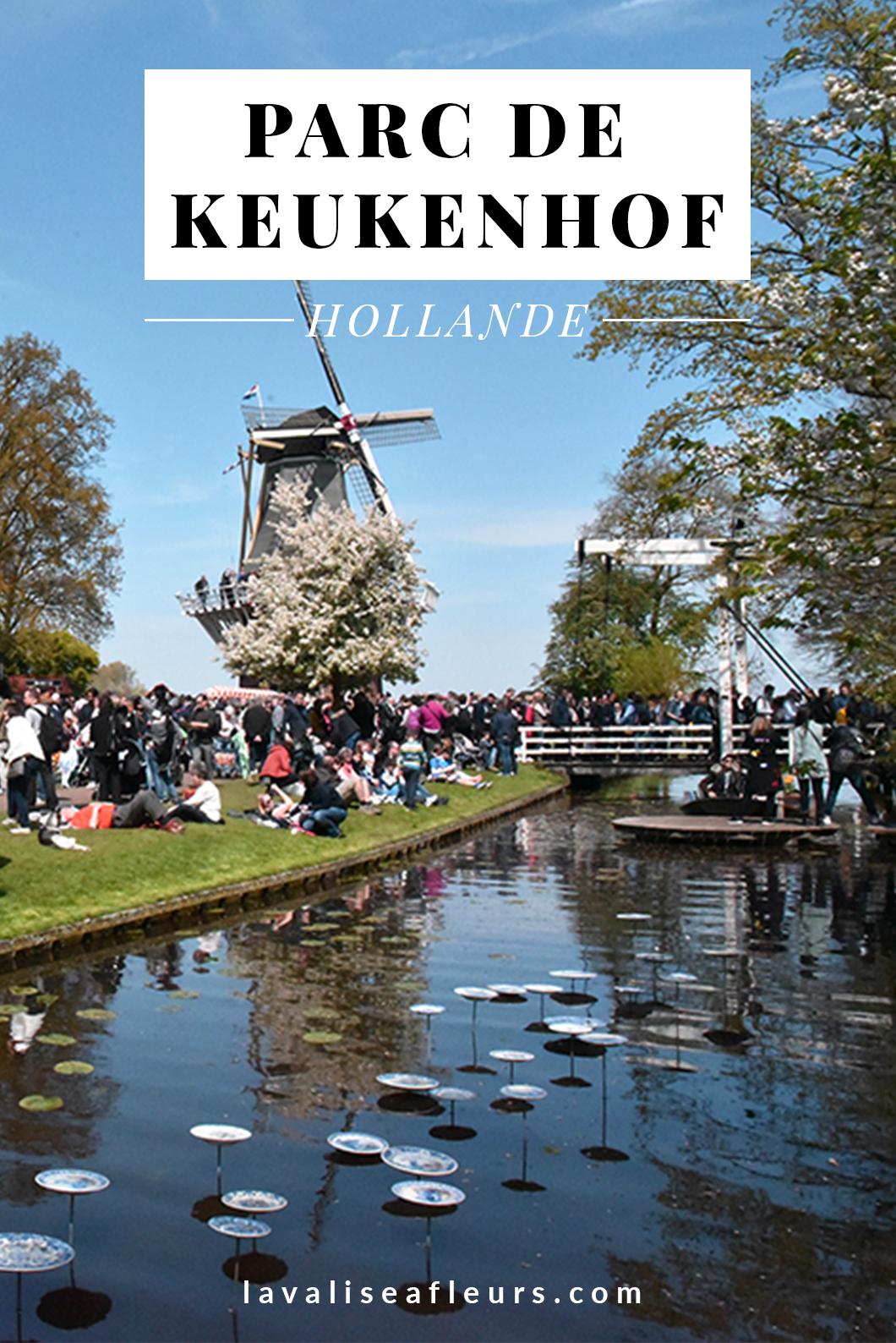 Parc aux tulipes de Keukenhof, visite incontournable en Hollande