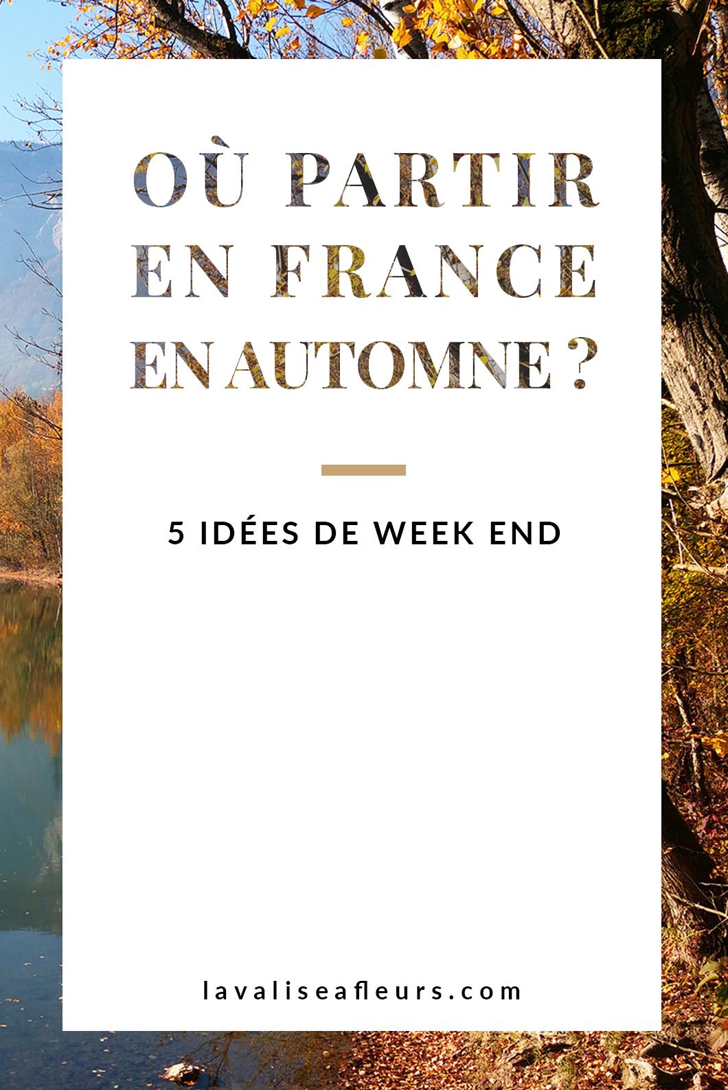 Où partir en France en automne ? 5 idées de week end en France