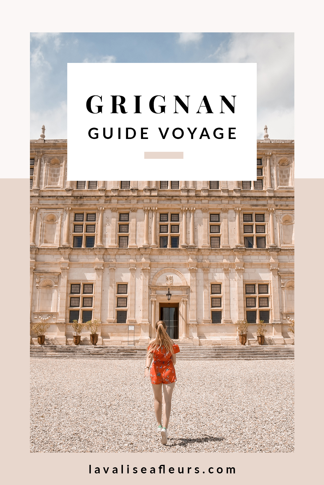Que visiter à Grignan ? Guide voyage