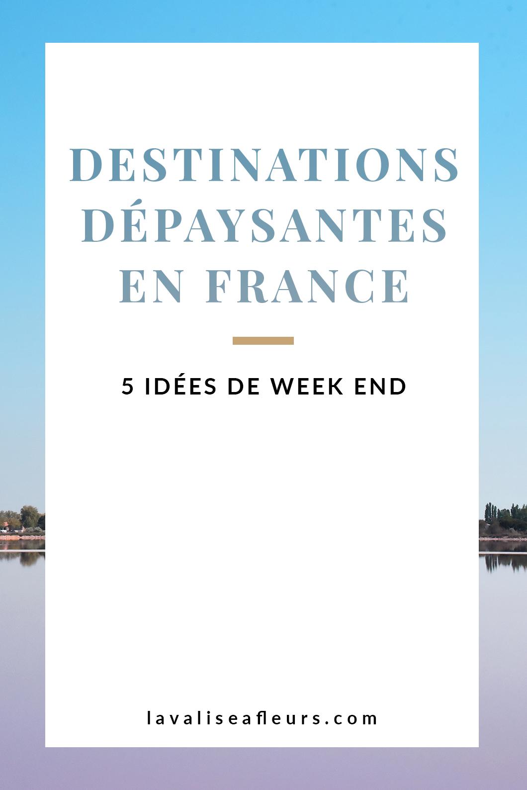 Destinations dépaysantes en France