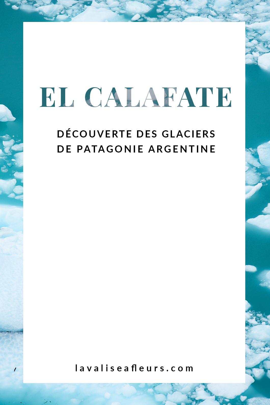 Découvrir les glaciers à El Calafate en Argentine