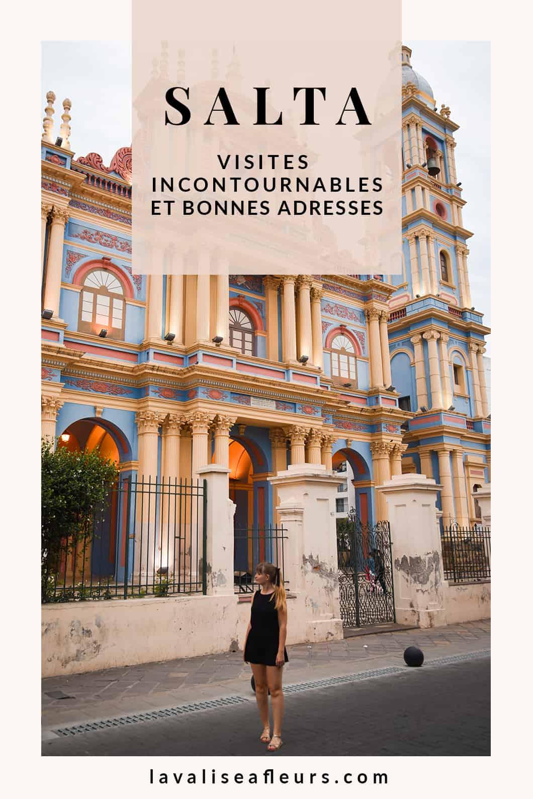 Visites incontournables et bonnes adresses à Salta en Argentine