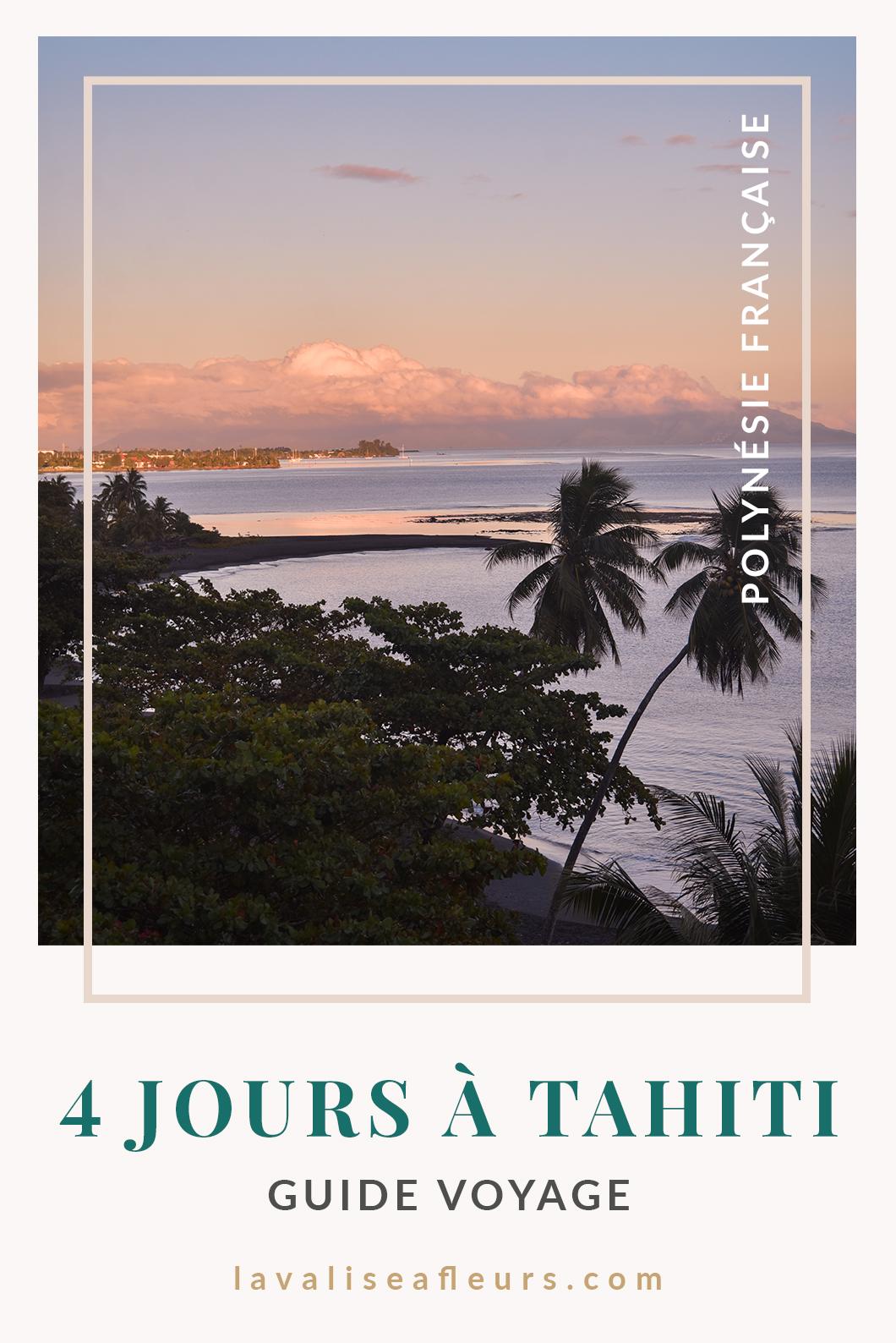 4 jours à Tahiti, notre guide voyage