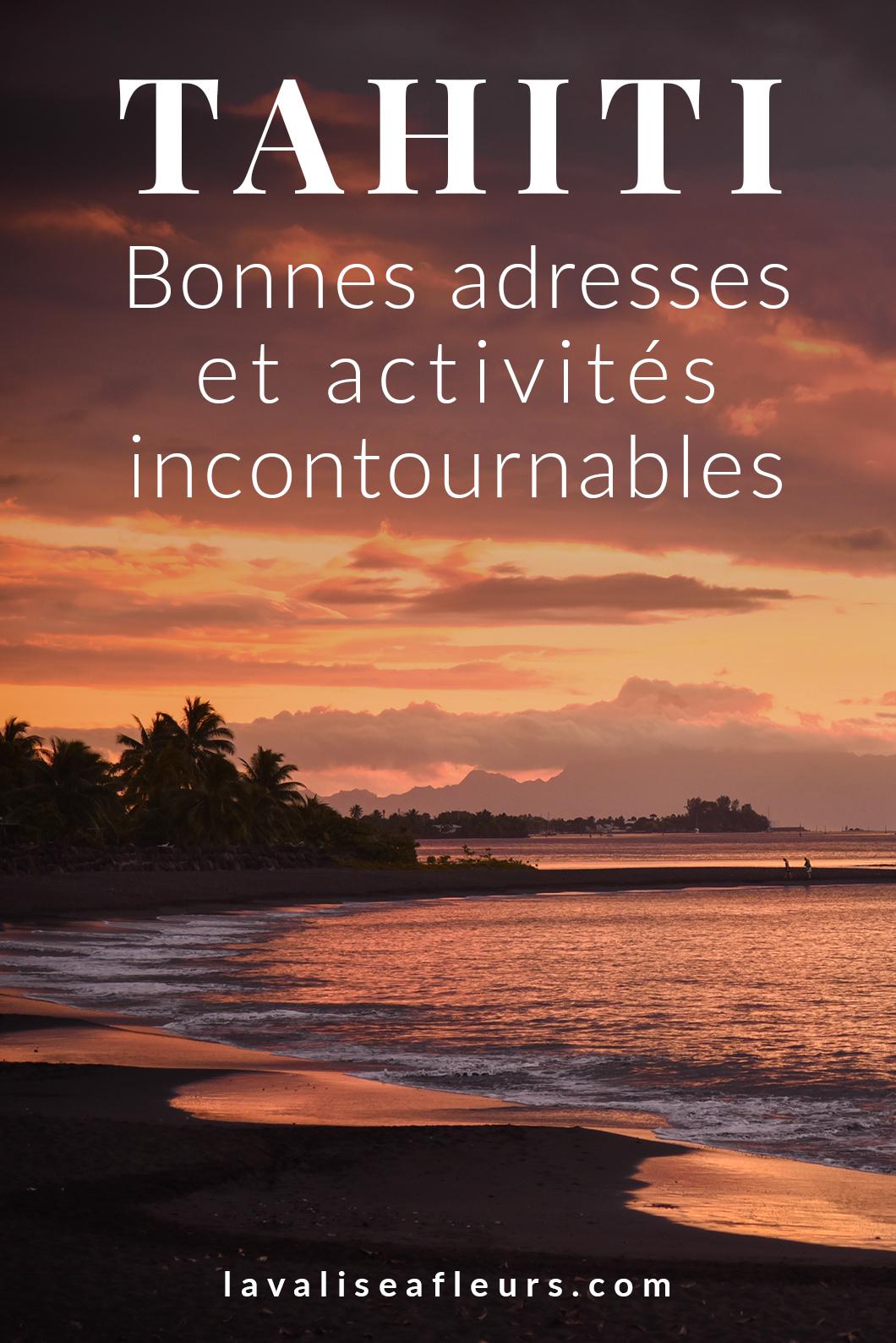 Bonnes adresses et activités incontournables à Tahiti