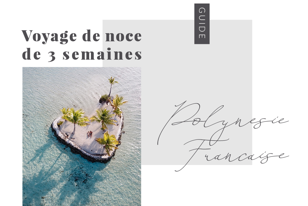 Voyage de noce en Polynésie Française, les incontournables