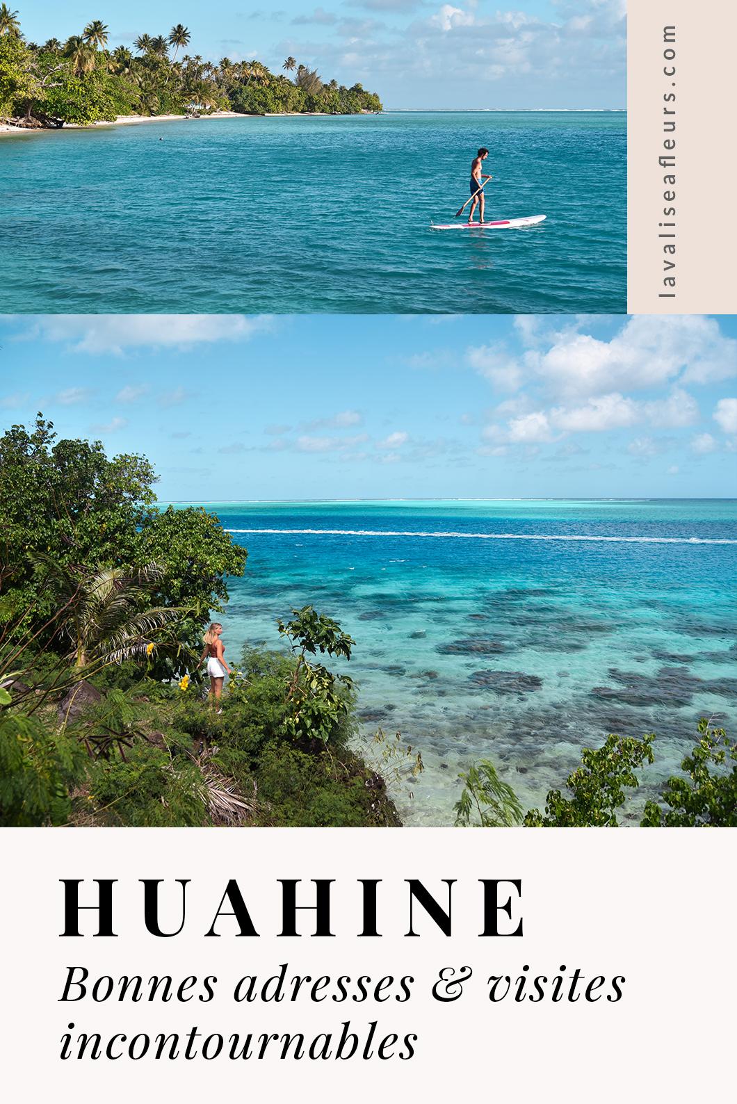 Bonnes adresses et visites incontournables à Huahine
