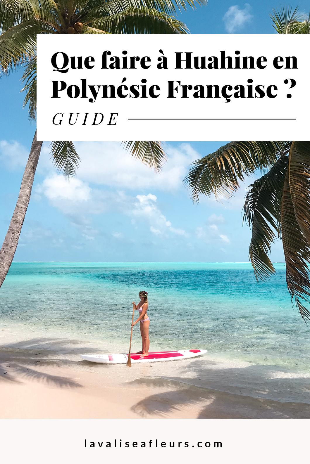 Que faire à Huahine en Polynésie Française ?