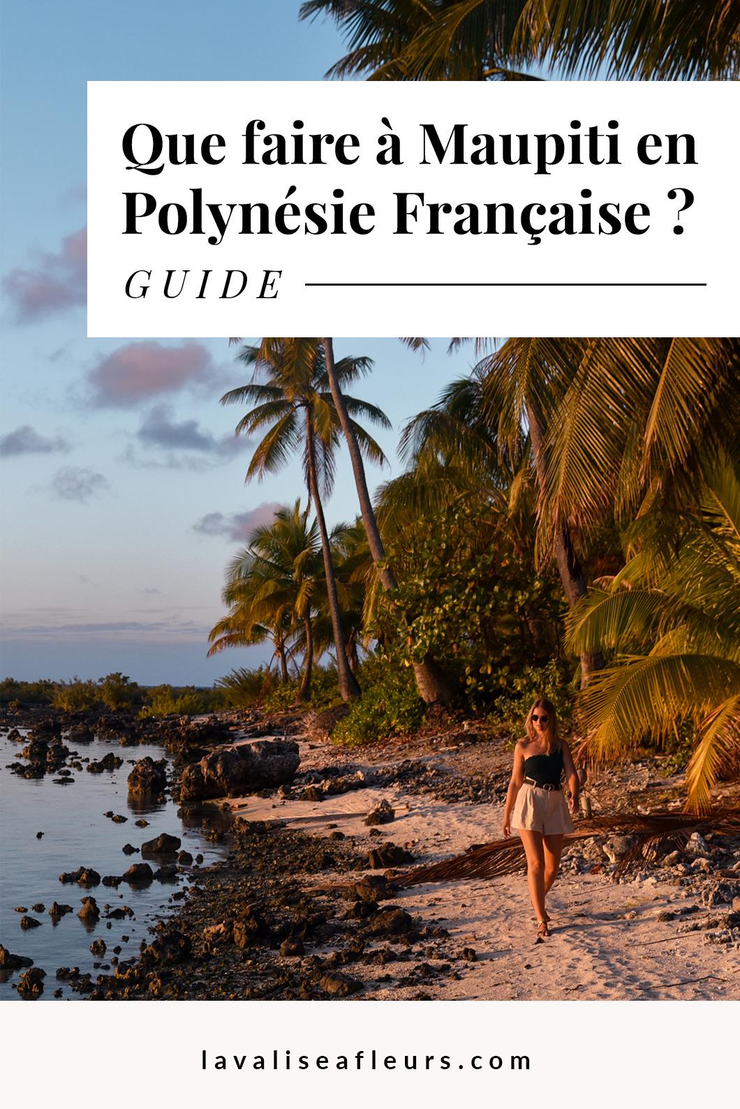 Que faire à Maupiti en Polynésie Française ? Guide des incontournables