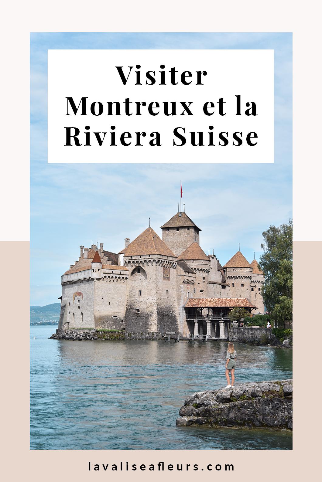 Visiter Montreux et la Riviera Suisse